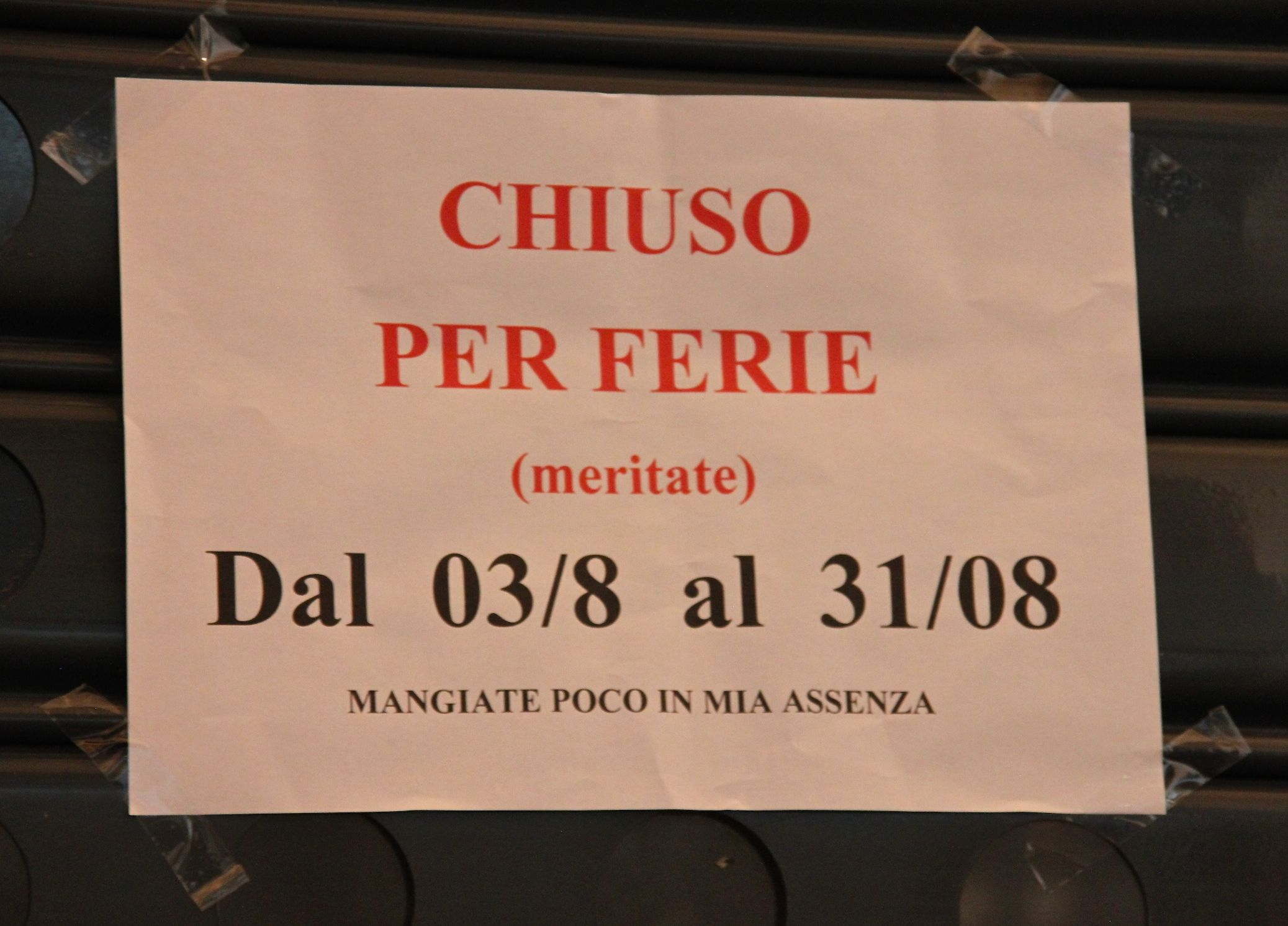 "August holiday sign spotted in Padua's food market - ""Closed for a well-deserved holiday - don't eat too whilst I'm away!"""
